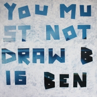 """""""You Must Not Draw Big Ben"""", 2014. tipp-ex on found printed canvas"""
